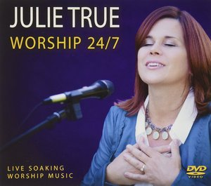 Julie True Worship 24/7-DVD